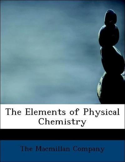 The Elements of Physical Chemistry