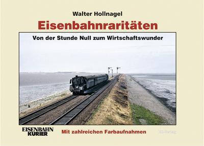 Eisenbahnraritäten, Von der Stunde Null zum Wirtschaftswunder