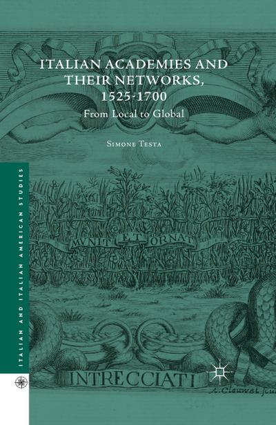 Italian Academies and their Networks, 1525-1700