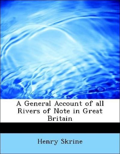 A General Account of all Rivers of Note in Great Britain