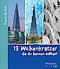 13 Wolkenkratzer, die du kennen solltest: Kun ...