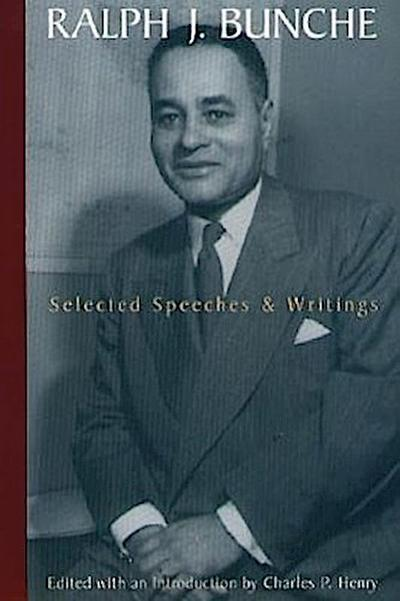 Ralph J. Bunche: Selected Speeches and Writings