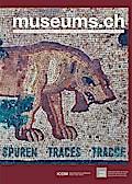 museums.ch. Die Schweizer Museumszeitschrift /La revue suisse des... / museums.ch / Spuren / traces / tracce