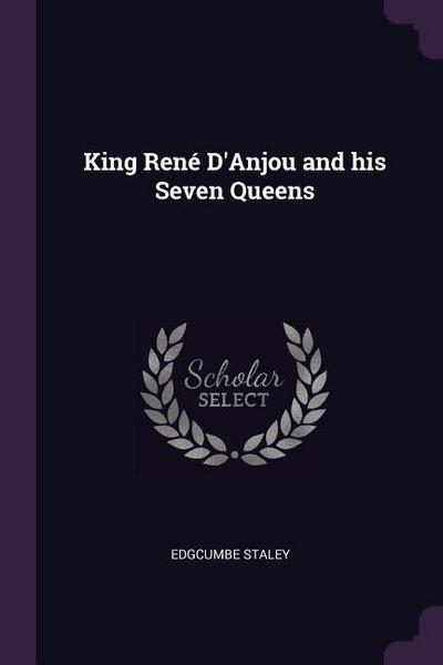 King René d'Anjou and His Seven Queens