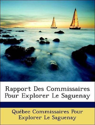 Rapport Des Commissaires Pour Explorer Le Saguenay