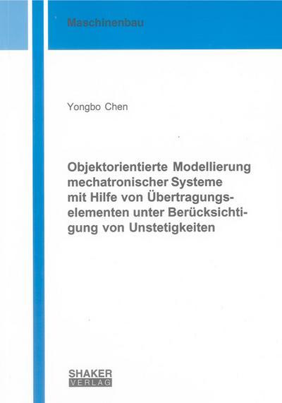 Objektorientierte Modellierung mechatronischer Systeme mit Hilfe von Übertragungselementen unter Berücksichtigung von Unstetigkeiten