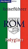POLYGLOTT Edition Reiseführer Rom; Rom gester ...