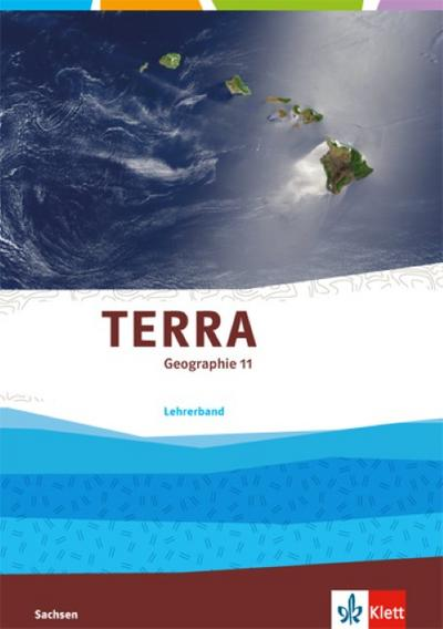 TERRA Geographie. 11. Klasse. Lehrerband. Ausgabe für Gymnasien. Sachsen