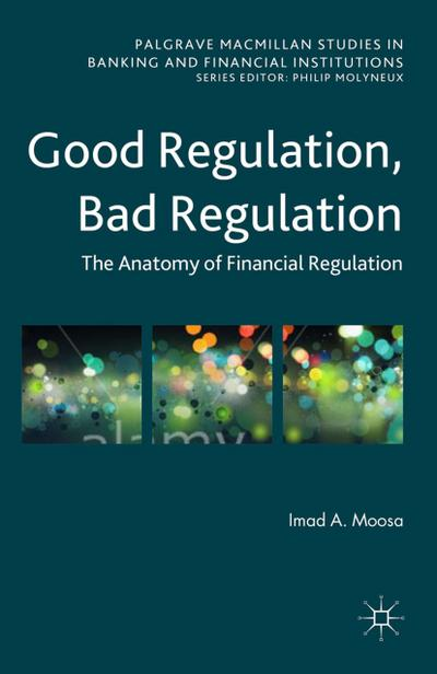 Good Regulation, Bad Regulation