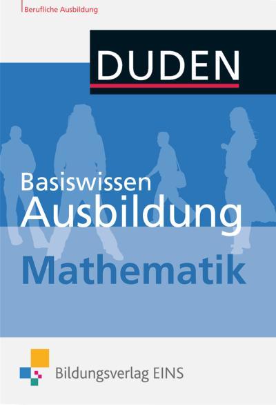 Basiswissen Ausbildung: Mathematik: Kompendium