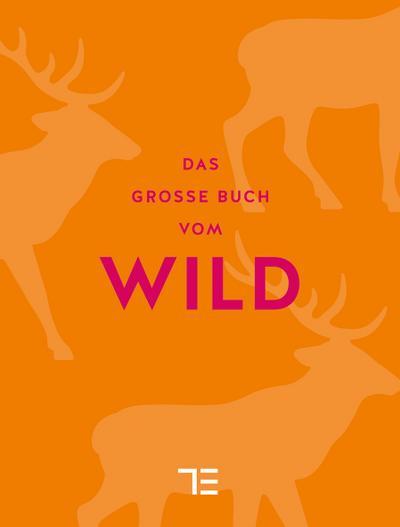 Das große Buch vom Wild (Teubner Sonderleistung)