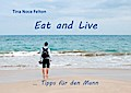 Eat and Live ... Tipps für den Mann