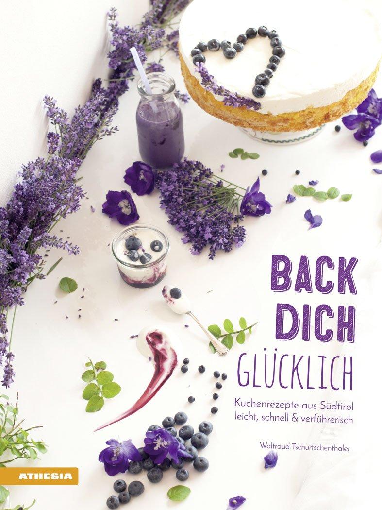 Waltraud Tschurtschenthaler Back dich glücklich