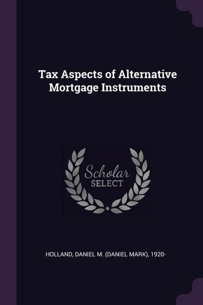 Tax Aspects of Alternative Mortgage Instruments