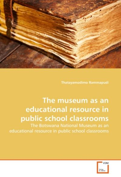 The museum as an educational resource in public school classrooms