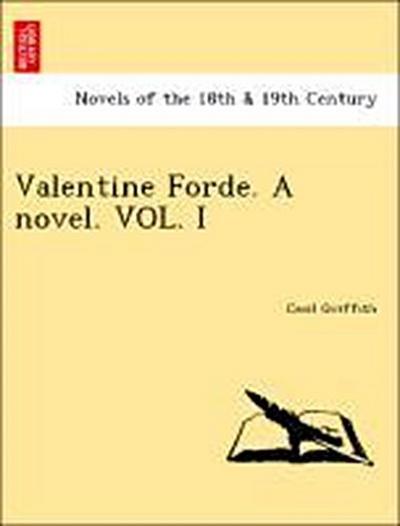 Valentine Forde. A novel. VOL. I