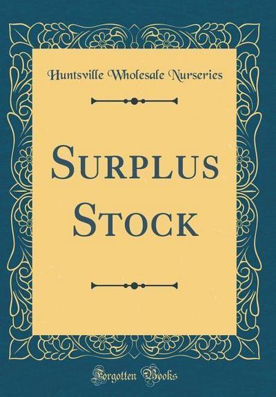 Surplus Stock (Classic Reprint)