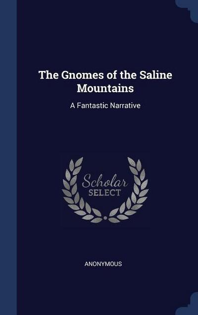 The Gnomes of the Saline Mountains: A Fantastic Narrative