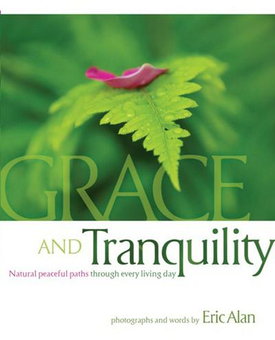 Grace and Tranquility: Natural Peaceful Paths Through Every Living Day
