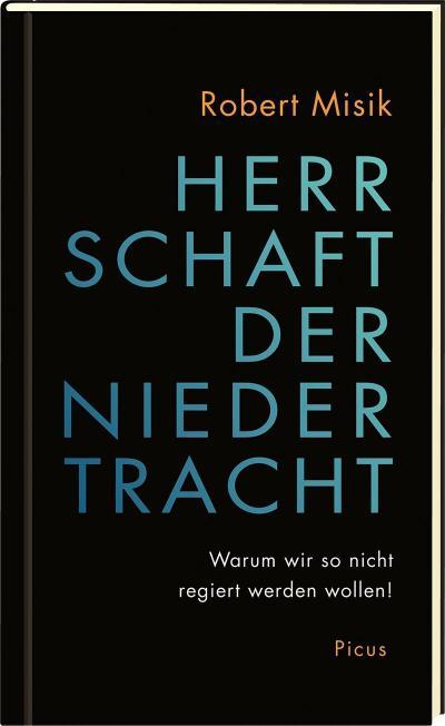 Herrschaft der Niedertracht; Warum wir so nicht regiert werden wollen!; Deutsch