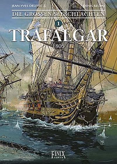 Die Großen Seeschlachten 1. Trafalgar