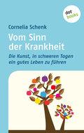 Vom Sinn der Krankheit - Cornelia Schenk