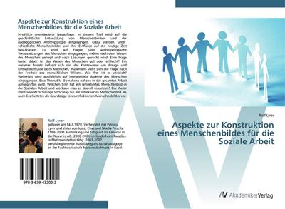 Aspekte zur Konstruktion eines Menschenbildes für die Soziale Arbeit