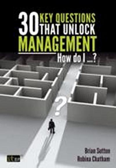30 Key Questions that Unlock Management