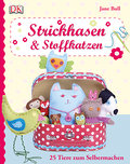 Strickhasen & Stoffkatzen; 25 Tiere zum Selbe ...