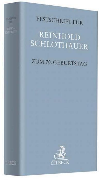 Festschrift für Reinhold Schlothauer zum 70. Geburtstag