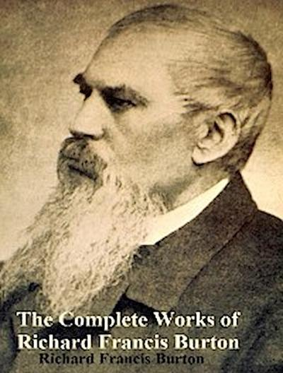 The Complete Works of Richard Francis Burton