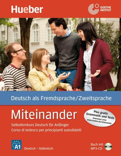 Miteinander. Corso di tedesco per principianti autodidatti. Italienische Ausgabe - Buch mit 1 Audio-CD in MP3 Format