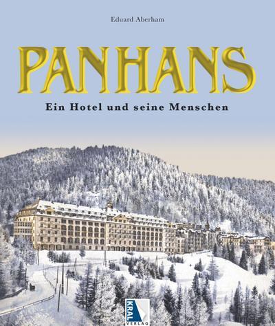 Panhans - Ein Hotel und seine Menschen