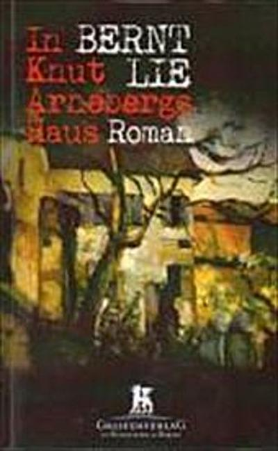 In Knud Arnebergs Haus - Greifenverlag Zu Rudolstadt & Berlin - Taschenbuch, , Bernt Lie, Roman, Roman