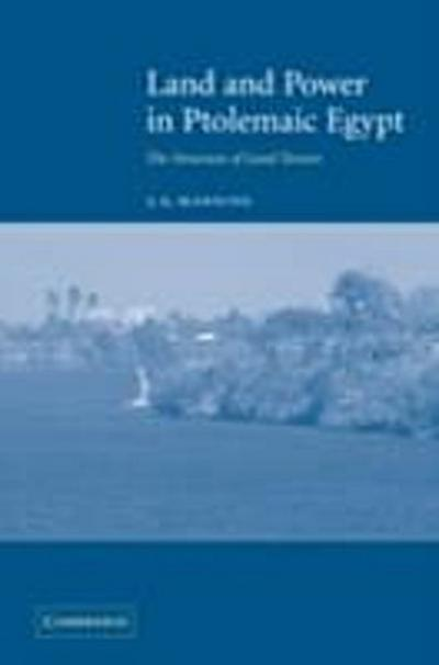 Land and Power in Ptolemaic Egypt