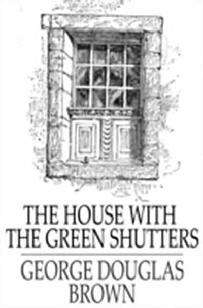 House with the Green Shutters