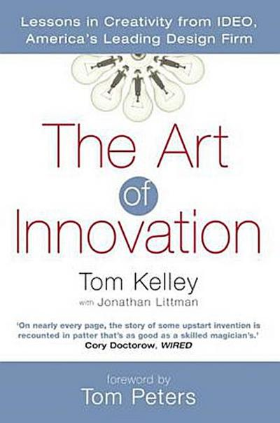 The Art of Innovation: Lessons in Creativity from Ideo, America's Leading Design Firm: Success Through Innovation the IDEO Way