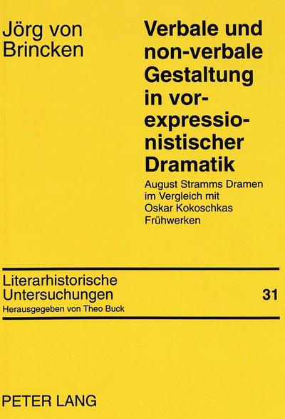 Verbale und non-verbale Gestaltung in vor-expressionistischer Dramatik