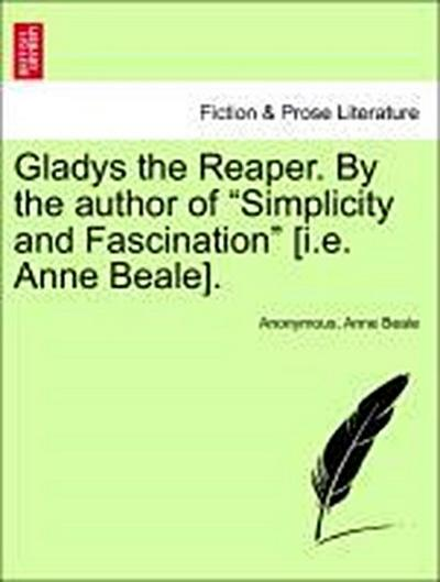 Gladys the Reaper. By the author of