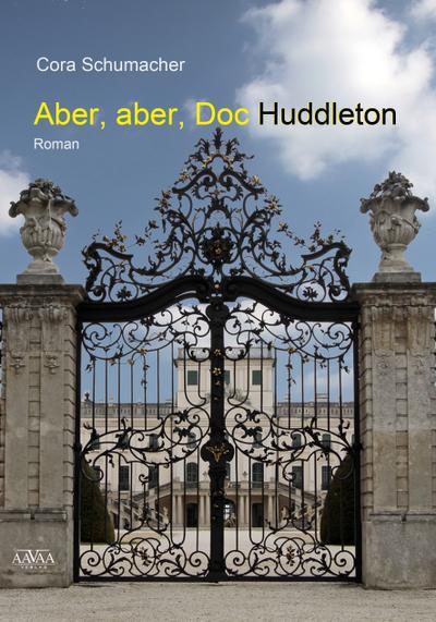 Aber, aber, Doc Huddleton
