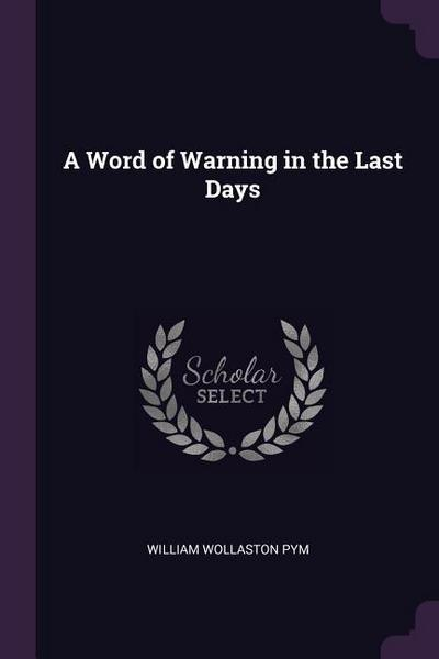 A Word of Warning in the Last Days