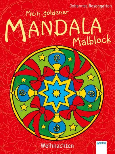 Mein goldener Mandala-Malblock: Weihnachten   ; Ill. v. Rosengarten, Johannes; Deutsch; it Goldfolienprägung auf dem Cover und im Innenteil