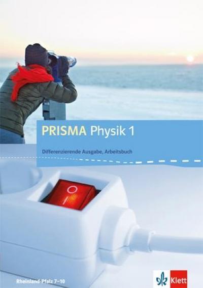 PRISMA Physik. Differenzierende Ausgabe für Rheinland-Pfalz / Arbeitsbuch 1. 7.-8. Schuljahr