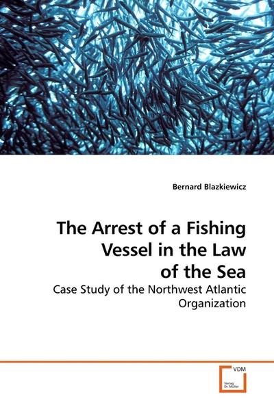 The Arrest of a Fishing Vessel in the Law of the Sea