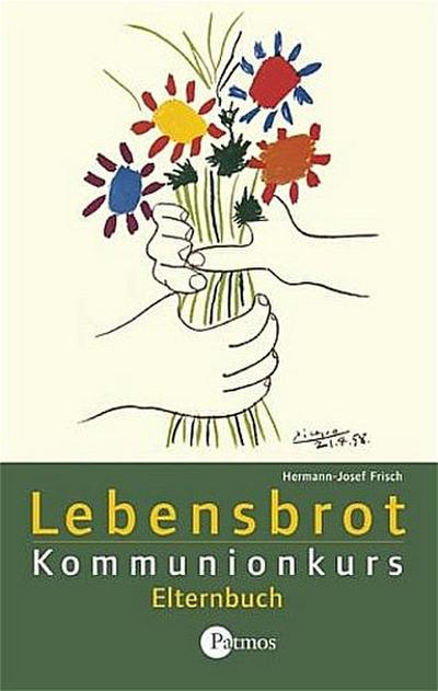 Lebensbrot Kommunionkurs: Elternbuch