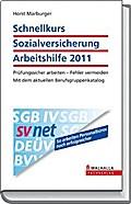 Schnellkurs Sozialversicherung Arbeitshilfe 2011 - Horst Marburger