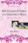 Die Glamour Girls von Chestnut Hall - Die Neue   ; Die Glamour Girls von Chestnut Hall;