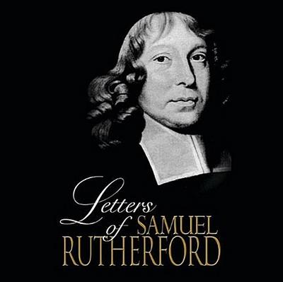 The Letters of Samuel Rutherford