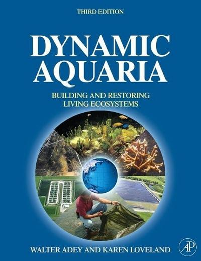 Dynamic Aquaria: Building and Restoring Living Ecosystems