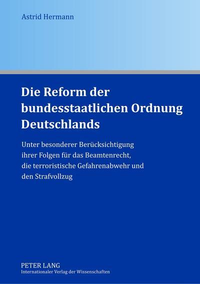 Die Reform der bundesstaatlichen Ordnung Deutschlands